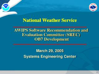 AWIPS Software Recommendation and Evaluation Committee (SREC)  OB7 Development