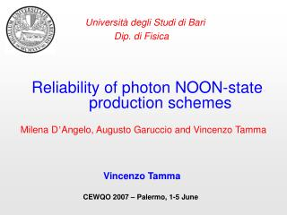 Reliability of photon NOON-state    			production schemes