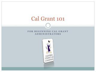 Cal Grant 101