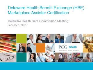 Delaware Health Benefit Exchange (HBE) Marketplace Assister Certification