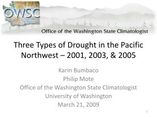 Three Types of Drought in the Pacific Northwest – 2001, 2003, & 2005