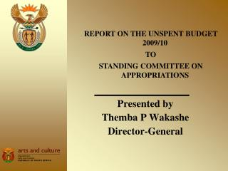 Presented by  Themba P Wakashe Director-General
