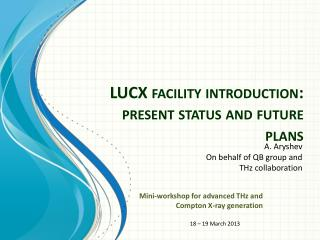 LUCX facility introduction: present status and future plans