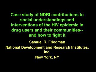 Samuel R. Friedman National Development and Research Institutes, Inc. New York, NY