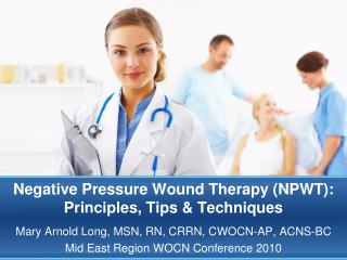 Negative Pressure Wound Therapy NPWT: Principles, Tips  Techniques