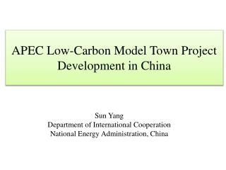 APEC Low-Carbon Model Town Project  Development in China
