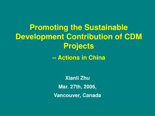 Promoting the Sustainable Development Contribution of CDM Projects -- Actions in China
