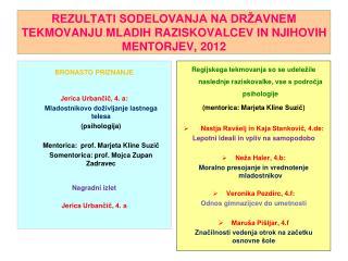 REZULTATI SODELOVANJA NA DRŽAVNEM TEKMOVANJU MLADIH RAZISKOVALCEV IN NJIHOVIH MENTORJEV, 2012