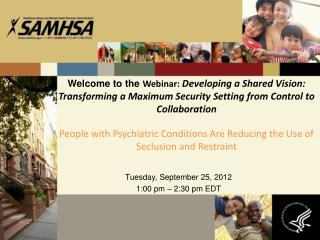 Tuesday, September 25, 2012 1:00 pm � 2:30 pm EDT