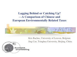 Lagging Behind or Catching Up? —A Comparison of Chinese and European Environmentally Related Taxes