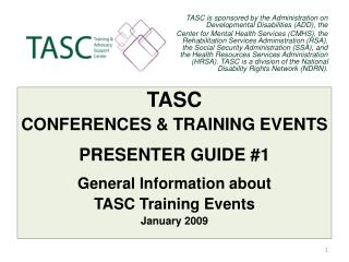 TASC is sponsored by the Administration on Developmental Disabilities (ADD), the