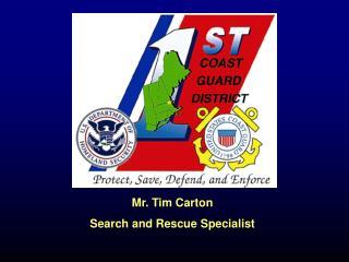 Mr. Tim Carton Search and Rescue Specialist