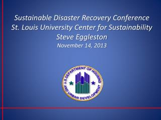 Sustainable Disaster Recovery Conference The Role of Government in Sustainable Disaster Recovery