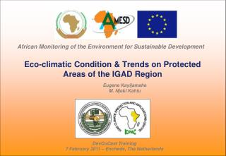 Eco-climatic Condition & Trends on Protected Areas of the IGAD Region