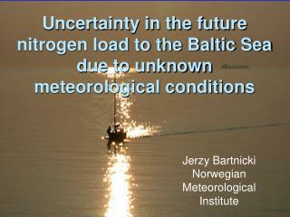 Uncertainty in the future nitrogen load to the Baltic Sea due to unknown meteorological conditions