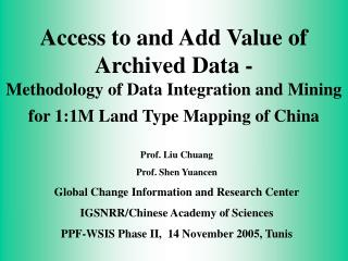 Access to and Add Value of Archived Data -