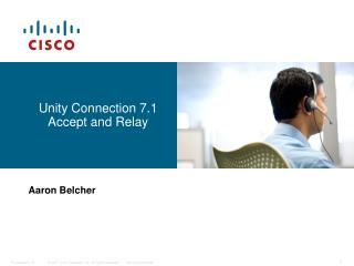 Unity Connection 7.1  Accept and Relay