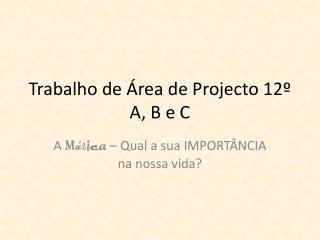Trabalho de Área de Projecto 12º A, B e C