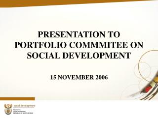 PRESENTATION TO PORTFOLIO COMMMITEE ON SOCIAL DEVELOPMENT