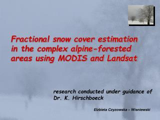 Fractional snow cover estimation  in the complex alpine-forested areas using MODIS and Landsat