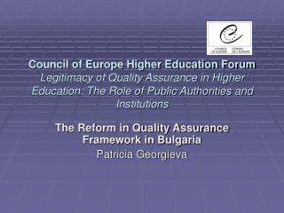 The Reform in Quality Assurance Framework in Bulgaria Patricia Georgieva
