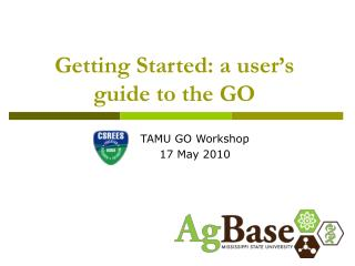 Getting Started: a user's guide to the GO
