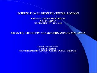 Zainal Aznam Yusof Council Member National Economic Advisory Council (NEAC) Malaysia