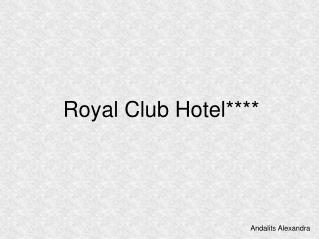 Royal Club Hotel****