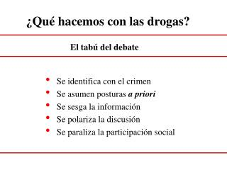 �Qu� hacemos con las drogas?