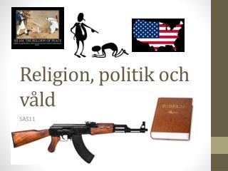 Religion, politik och våld