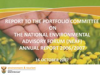 REPORT TO THE PORTFOLIO COMMITTEE  ON  THE NATIONAL ENVIRONMENTAL ADVISORY FORUM (NEAF)