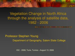 Vegetation Change in North Africa through the analysis of satellite data, 1982 - 2006