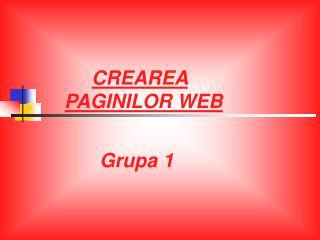 CREAREA       PAGINILOR WEB