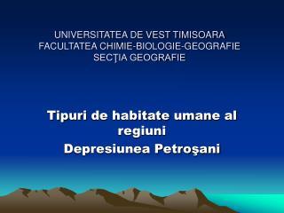 UNIVERSITATEA DE VEST TIMISOARA FACULTATEA CHIMIE-BIOLOGIE-GEOGRAFIE SECŢIA GEOGRAFIE