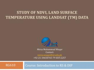 Study of NDVI, Land Surface Temperature using  Landsat  (TM) Data