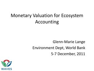Monetary Valuation for Ecosystem Accounting