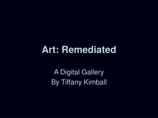 Art: Remediated