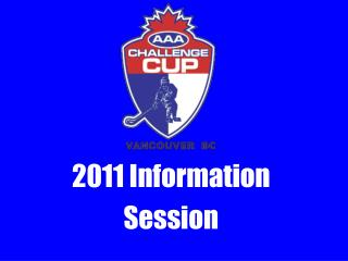 2011 Information Session