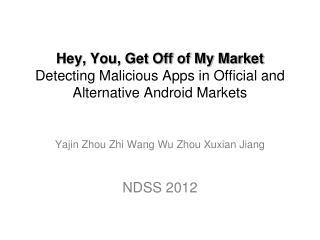 Yajin Zhou Zhi Wang Wu Zhou Xuxian Jiang NDSS 2012