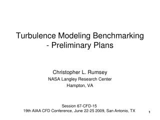 Turbulence Modeling Benchmarking - Preliminary Plans