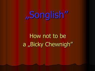 """Songlish"""