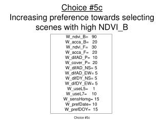 Choice #5c Increasing preference towards selecting scenes with high NDVI_B