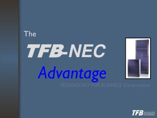 The TFB - NEC Advantage