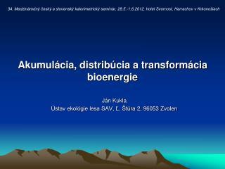 Akumulácia, distribúcia a transformácia bioenergie