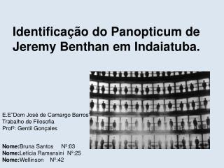 Identificação do  Panopticum  de Jeremy  Benthan  em Indaiatuba.