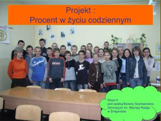 Projekt : Procent w życiu codziennym