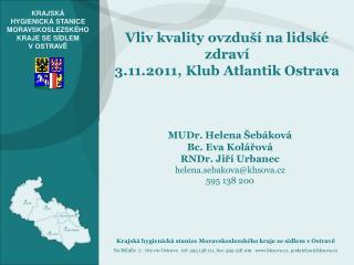 Vliv kvality ovzduší na lidské zdraví 3.11.2011, Klub Atlantik Ostrava