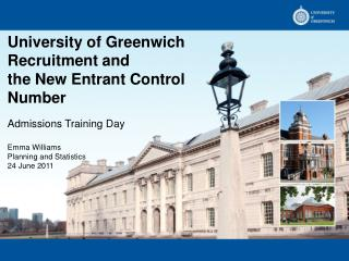 University of Greenwich Recruitment and  the New Entrant Control Number Admissions Training Day
