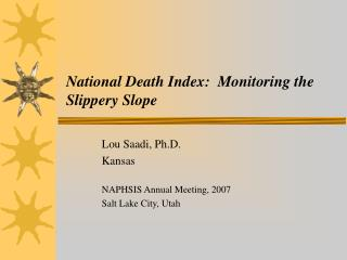 National Death Index:  Monitoring the Slippery Slope