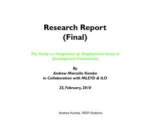 Research Report (Final)  The Study on Integration of  Employment Issues in Development Frameworks